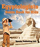 img - for Egyptologists Guide Book For Kids: Awesome Kids Travel Book book / textbook / text book