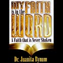 My Faith Is in the Word: 2-Part Series  by Juanita Bynum