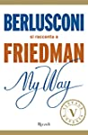 My Way. Berlusconi si racconta a Frie...