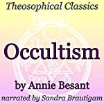 Occultism: Theosophical Classics | Annie Besant