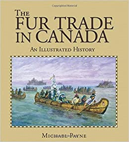 The history and growth of the canadian fur trade