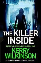 The Killer Inside: A Gripping Heart-stopping Thriller (detective Jessica Daniel Thriller Series Book 1)