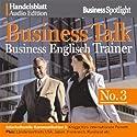 Business Talk English Vol. 3 Hörbuch von  div. Gesprochen von:  div.