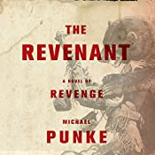 The Revenant: A Novel of Revenge | [Michael Punke]