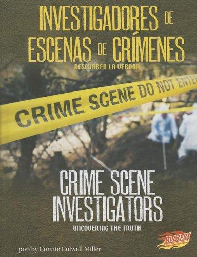 Investigadores de Escenas de Crimenes/Crime Scene Investigators: Descubren La Verdad/Uncovering the Truth (Blazers Bilingual)