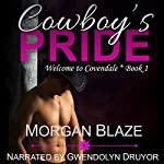 Cowboy's Pride: Welcome to Covendale, Book 1 | Morgan Blaze