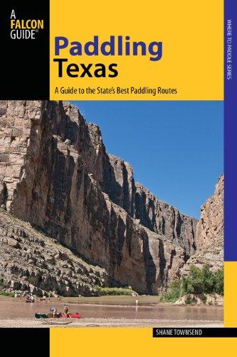 Paddeln Texas: Ein Leitfaden für die eigene Best Paddeln Routen (Paddeln Serie)