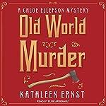 Old World Murder: Chloe Ellefson Mystery Series, Book 1 | Kathleen Ernst