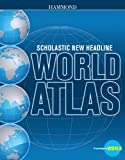Scholastic New Headline World Atlas (Hammond Scholastic New Headline World Atlas) (0841669422) by Hammond
