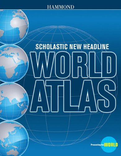 Scholastic New Headline World Atlas (Hammond Scholastic...