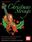 Mel Bay presents Christmas Strings: Viola, Violin 3 & Ensemble Score (0786675608) by Donald Miller