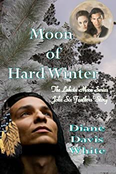 moon of hard winter (the lakota moon series) - diane davis white