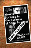 img - for How to Succeed in the Business of Show Business book / textbook / text book