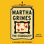 The Stargazey: Richard Jury, Book 15 (       UNABRIDGED) by Martha Grimes Narrated by Steve West