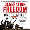 Generation Freedom: The Middle East Uprisings and the Future of Faith (       UNABRIDGED) by Bruce Feiler Narrated by Bruce Feiler