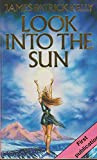 Look into the Sun (0749303549) by Kelly, James Patrick