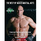 The Best of Mixed Martial Arts: The Extreme Handbook on Techniques, Conditioning, and the Smash-Mouth World of MMAby Randy Couture
