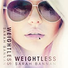 Weightless (       UNABRIDGED) by Sarah Bannan Narrated by Andi Arndt