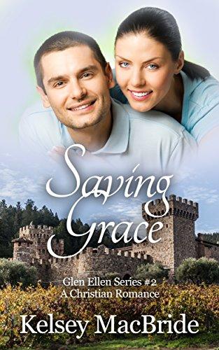 Saving Grace: A Christian Romance Novel (Glen Ellen Series Book 2) PDF