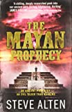 Mayan Prophecy (The Mayan Trilogy) (0857381695) by Alten, Steve