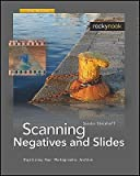 img - for Scanning Negatives and Slides: Digitizing Your Photographic Archives book / textbook / text book