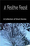 img - for A Festive Feast (Seasonal Short Stories) book / textbook / text book