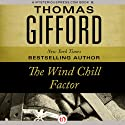 The Wind Chill Factor (       UNABRIDGED) by Thomas Gifford Narrated by Lincoln Hoppe