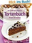 Das gro�e �sterreichische Tortenbuch:...