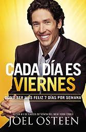 Cada Día es Viernes: Cómo ser mas feliz 7 días por semana (Spanish Edition)