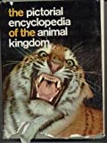 img - for The Pictorial Encyclopedia of the Animal Kingdom book / textbook / text book