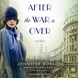After the War Is Over: A Novel (Unabridged)