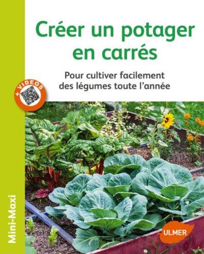 Créer un potager en carrés : pour cultiver facilement des légumes toute l'année