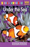 I Love Reading Little Facts 100 Words: Under the Sea (I Love Reading Fact Files)