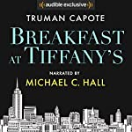 Breakfast at Tiffany's Audiobook by Truman Capote Narrated by Michael C. Hall