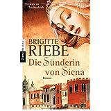 """Die S�nderin von Siena: Romanvon """"Brigitte Riebe"""""""