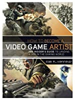 How to Become a Video Game Artist Front Cover