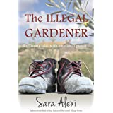 The Illegal Gardener (The Greek Village Collection. Book 1) ~ Sara Alexi