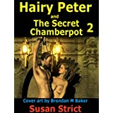 Hairy Peter and The Secret Chamberpot part twoby Susan Strict