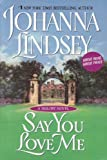 Say You Love Me (0061137553) by Johanna Lindsey