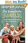 Die kompetente Familie: Neue Wege in...