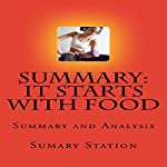 Summary and Analysis of 'It Starts with Food: Discover the Whole 30 and Change Your Life in Unexpected Ways' |  Summary Station