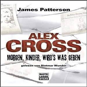 Morgen, Kinder, wird's was geben (Alex Cross 1) Hörbuch