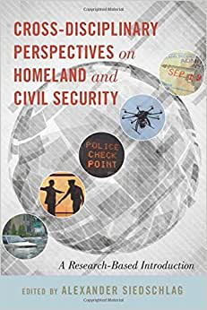 Cross-disciplinary Perspectives on Homeland and Civil Security: A Research-Based Introduction ebook downloads