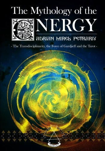 The Mythology of the Energy: The Transdisciplinarity, the Force of Gurdjieff and the Tarot