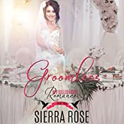 Groomless: Part 2: My Billionaire Romance   Sierra Rose