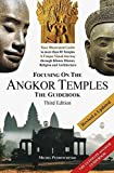 Focusing on the Angkor Temples: The Guidebook (3rd Edition)