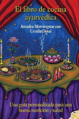 El libro de cocina ayurvédica: Una guía personalizada para una buena nutrición y salud