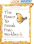 The Power to Break Free Workbook: For...