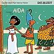 Aida Die ZEIT-Edition: H�rspiel mit Opernmusik - Gro�e Oper f�r kleine H�rer