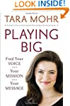 Playing Big: Find Your Voice, Your Mi...